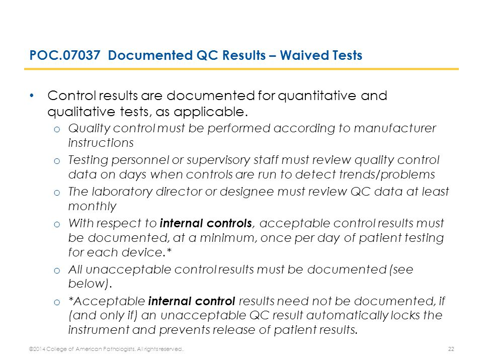 POC.07037 Documented QC Results – Waived Tests Control results are documented for quantitative and qualitative tests, as applicable. o Quality control