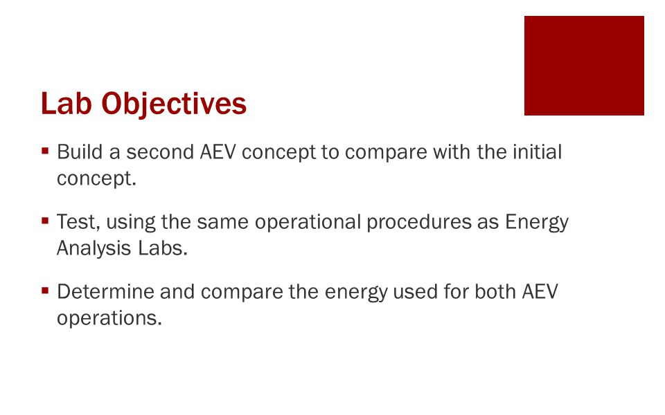 Lab Objectives  Build a second AEV concept to compare with the initial concept.