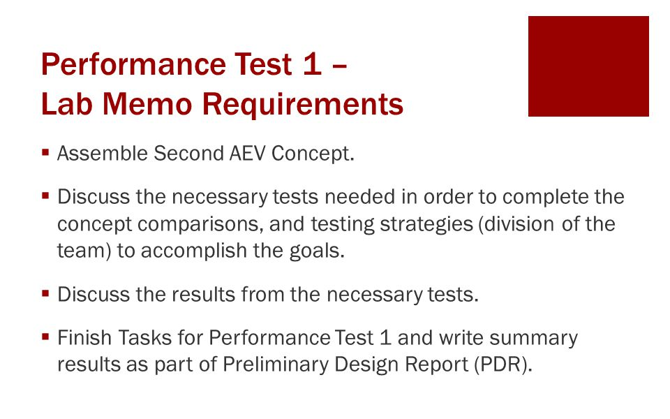 Performance Test 1 – Lab Memo Requirements  Assemble Second AEV Concept.  Discuss the necessary tests needed in order to complete the concept compar