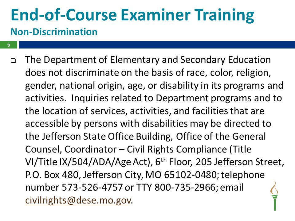  The Department of Elementary and Secondary Education does not discriminate on the basis of race, color, religion, gender, national origin, age, or disability in its programs and activities.