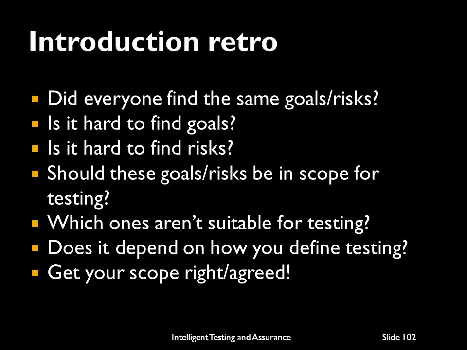  Did everyone find the same goals/risks. Is it hard to find goals.