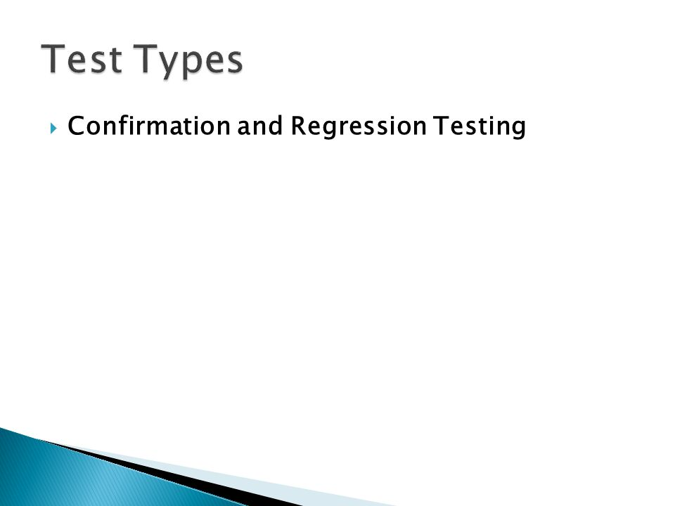  Confirmation and Regression Testing