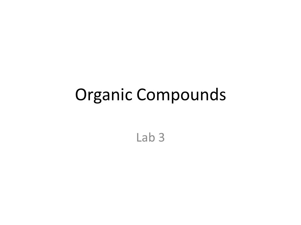 Organic Compounds Lab 3