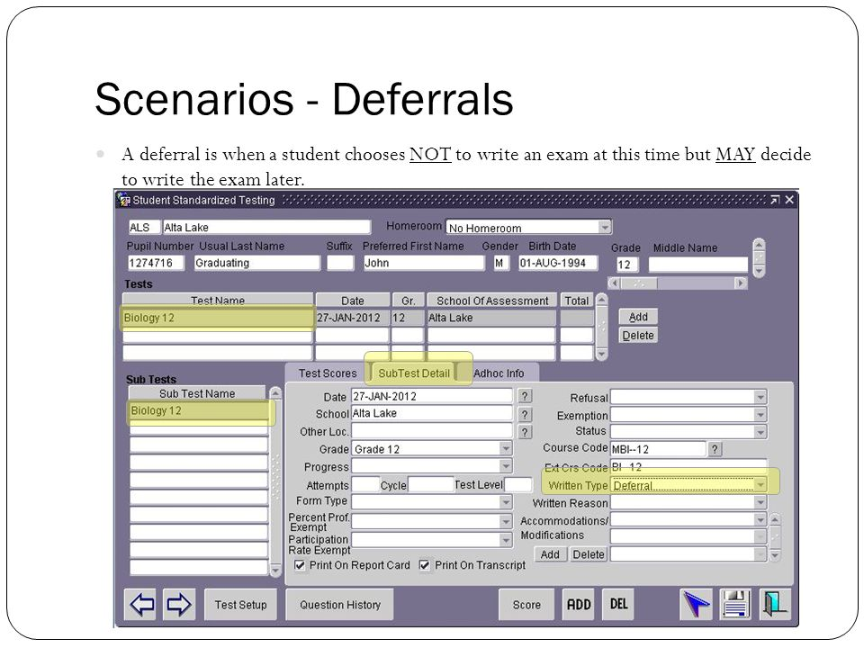 Scenarios - Deferrals A deferral is when a student chooses NOT to write an exam at this time but MAY decide to write the exam later.
