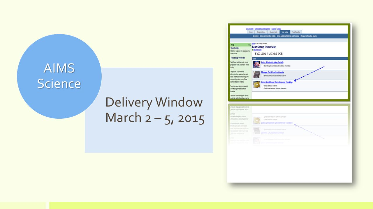 Delivery Window March 2 – 5, 2015 AIMS Science