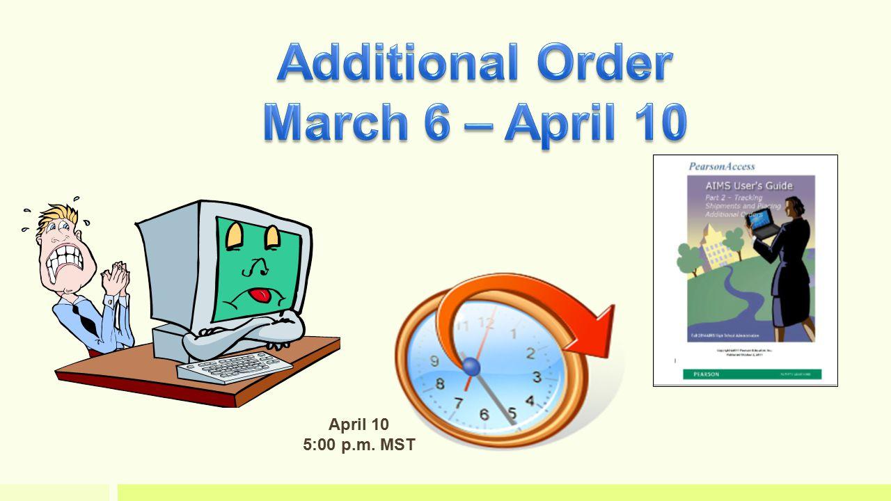 April 10 5:00 p.m. MST