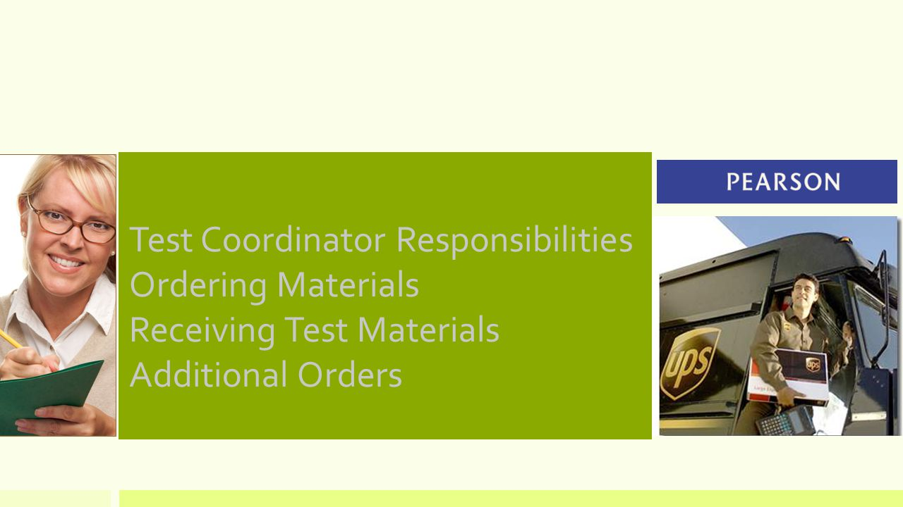 Test Coordinator Responsibilities Ordering Materials Receiving Test Materials Additional Orders