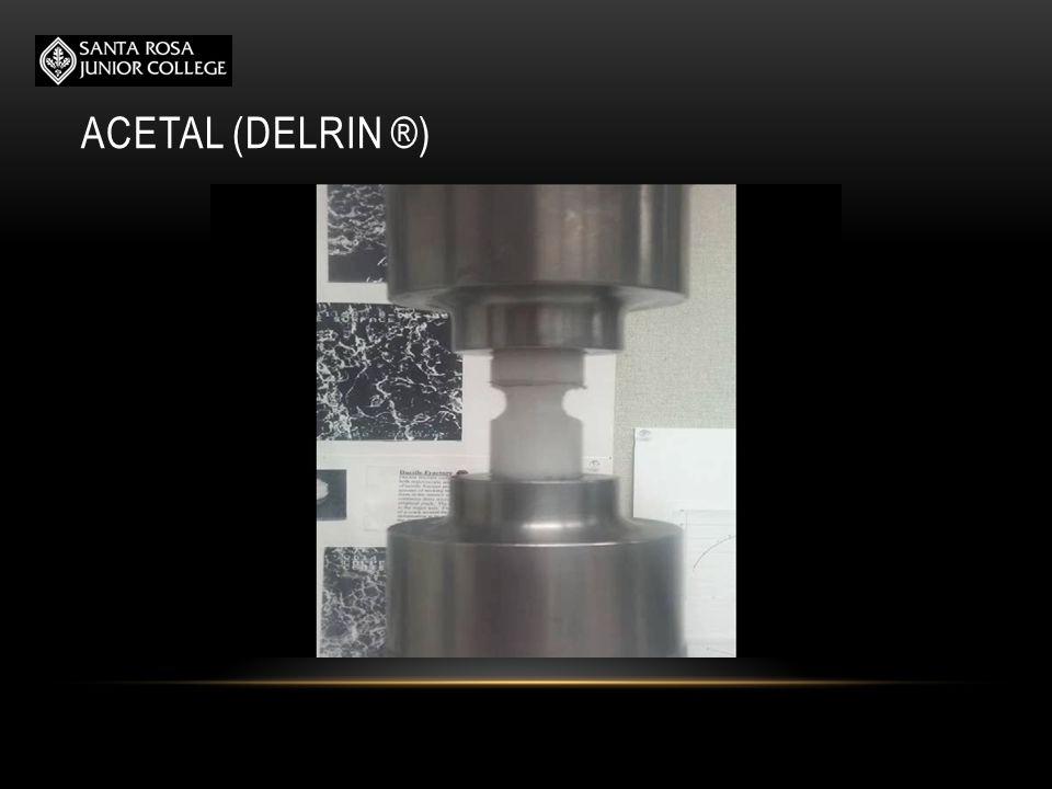 ACETAL (DELRIN ®)