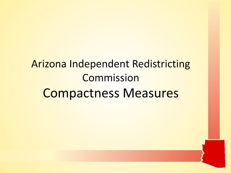 Arizona Independent Redistricting Commission Compactness Measures