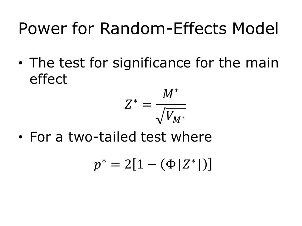 Power for Random-Effects Model The test for significance for the main effect For a two-tailed test where