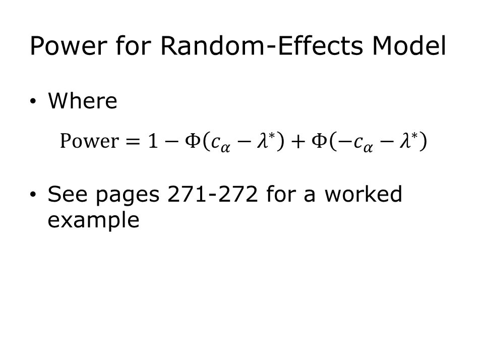 Power for Random-Effects Model Where See pages 271-272 for a worked example