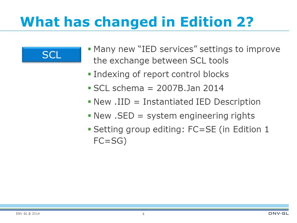 DNV GL © 2014 What has changed in Edition 2.