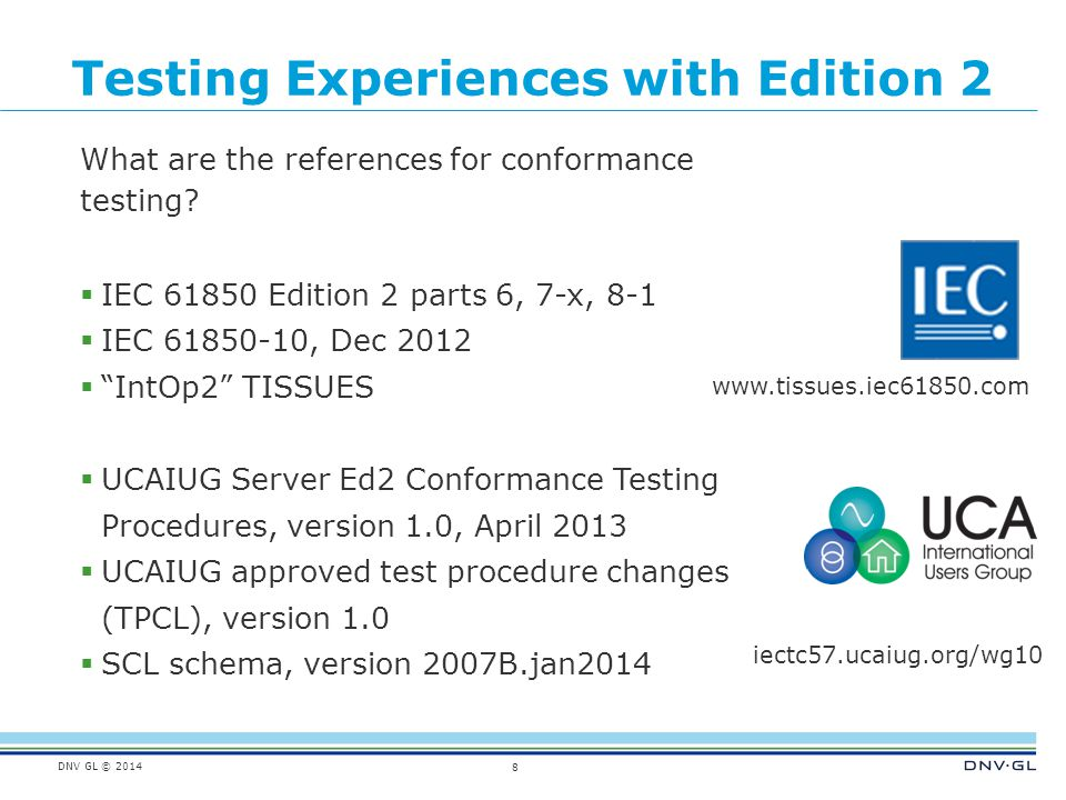 DNV GL © 2014 Testing Experiences with Edition 2 What are the references for conformance testing.