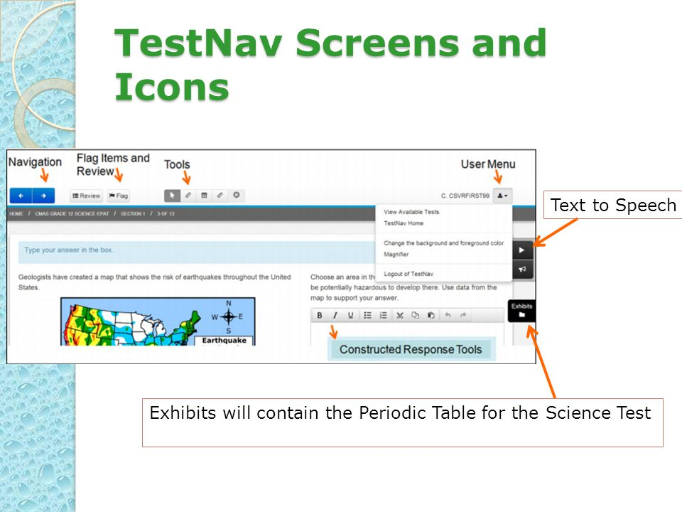 TestNav Screens and Icons Text to Speech Exhibits will contain the Periodic Table for the Science Test