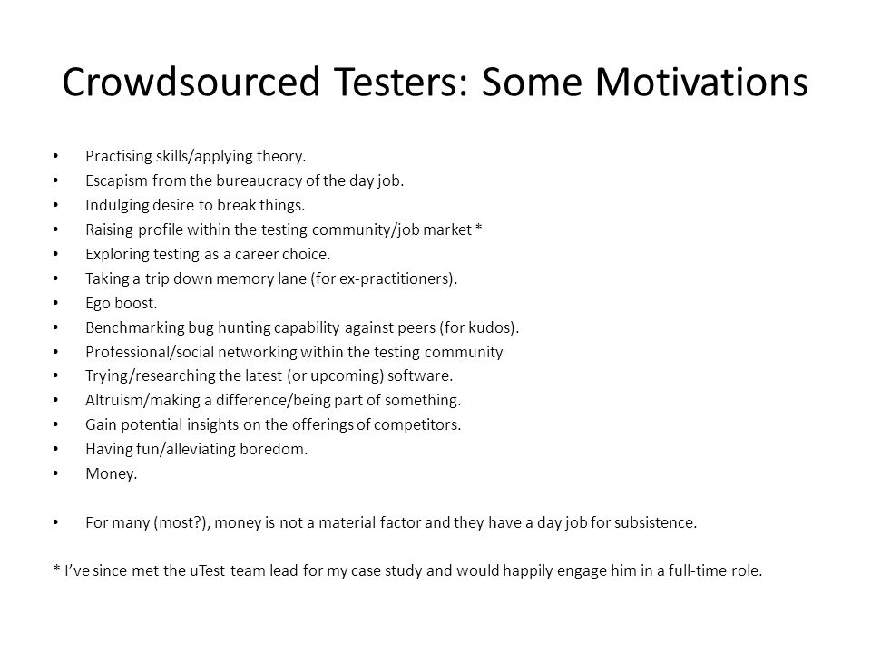 Crowdsourced Testers: Some Motivations Practising skills/applying theory.