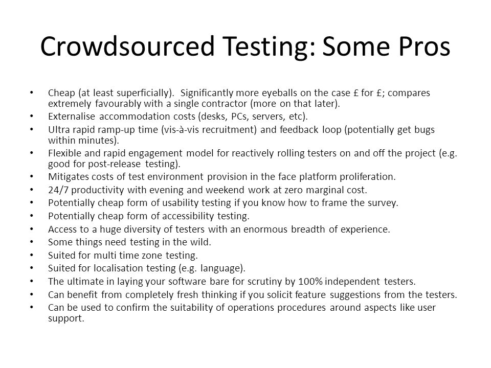 Crowdsourced Testing: Some Pros Cheap (at least superficially).