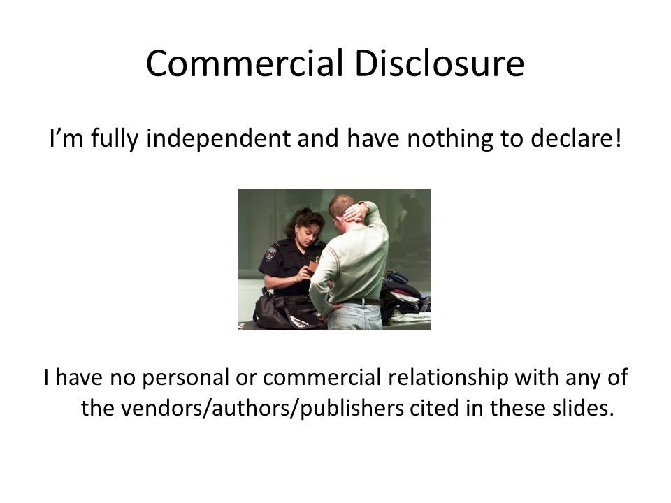 Commercial Disclosure I'm fully independent and have nothing to declare.