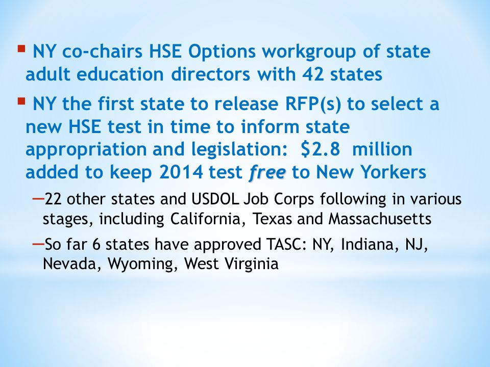  NY co-chairs HSE Options workgroup of state adult education directors with 42 states free  NY the first state to release RFP(s) to select a new HSE