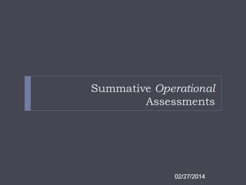Summative Operational Assessments 02/27/2014