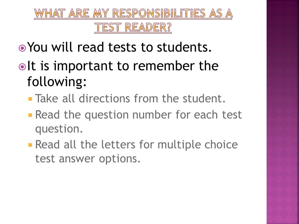  You will read tests to students.