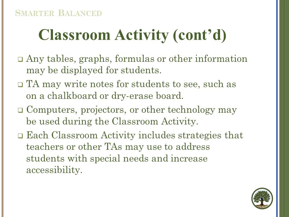 Classroom Activity (cont'd)  Any tables, graphs, formulas or other information may be displayed for students.