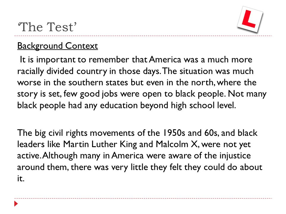 'The Test' Background Context It is important to remember that America was a much more racially divided country in those days. The situation was much
