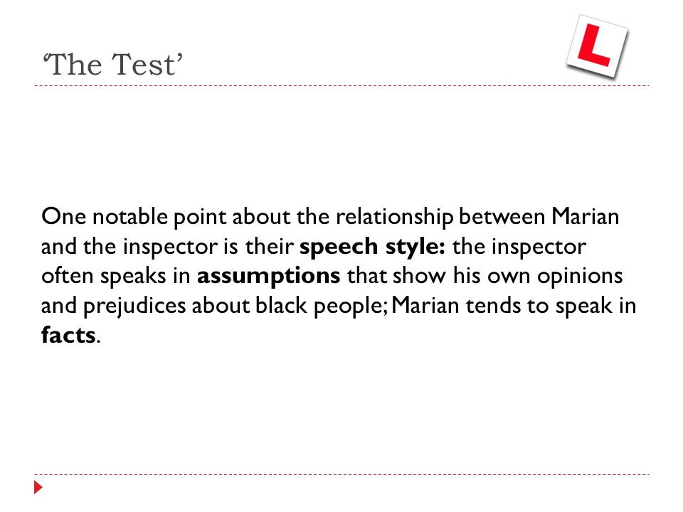 'The Test' One notable point about the relationship between Marian and the inspector is their speech style: the inspector often speaks in assumptions