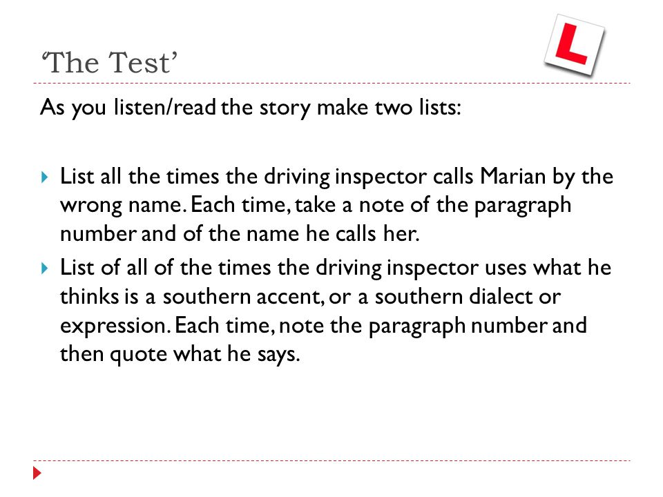 'The Test' Wrong name Southern accent, dialect or expression Paragraph 16 – Mandy Paragraph 18 – Mandy-Lou Paragraph 25 – Mandy- Lou Paragraph 38 – Mandy Paragraph 40 – Mandy Paragraph 42 – Mistress Mandy Paragraph 22 – pickaninnies Paragraph 29 – young blood Paragraph 30 – whistle 'Swanee River'.