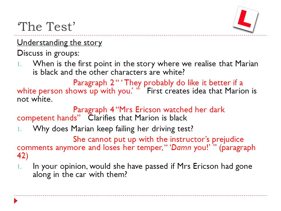 'The Test' Understanding the story Discuss in groups: 1. When is the first point in the story where we realise that Marian is black and the other char