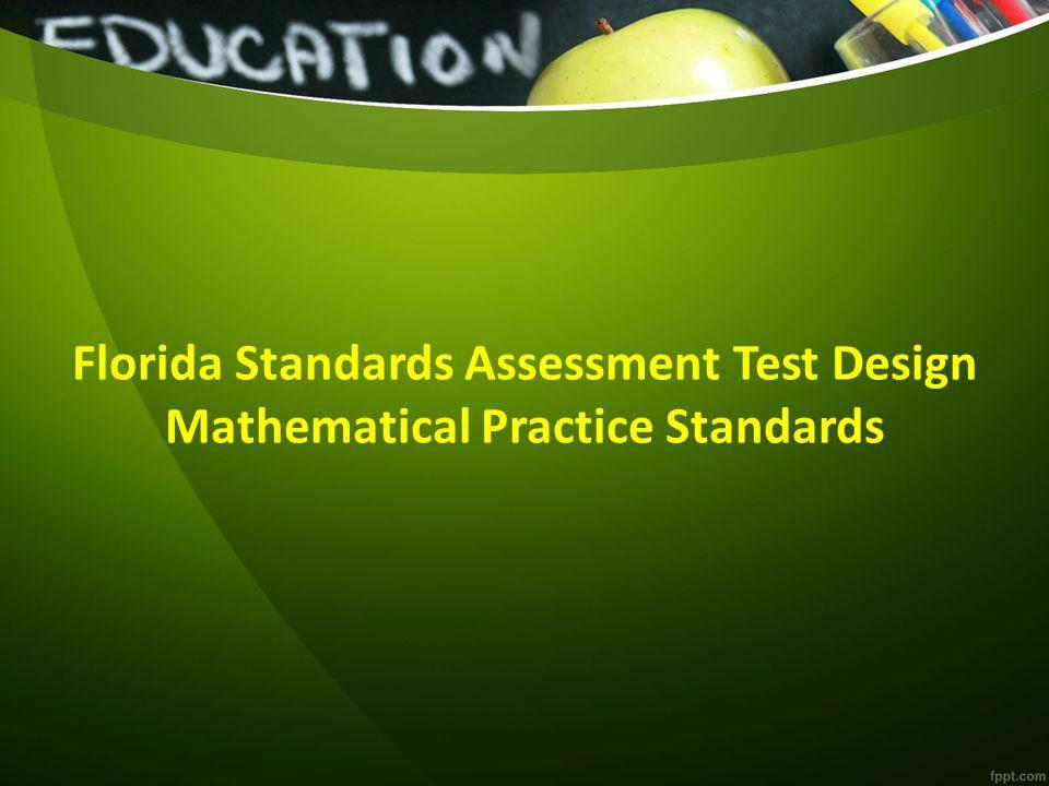 Florida Standards Assessment Test Design Mathematical Practice Standards