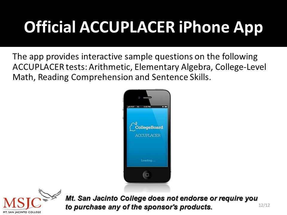 The app provides interactive sample questions on the following ACCUPLACER tests: Arithmetic, Elementary Algebra, College-Level Math, Reading Comprehension and Sentence Skills.