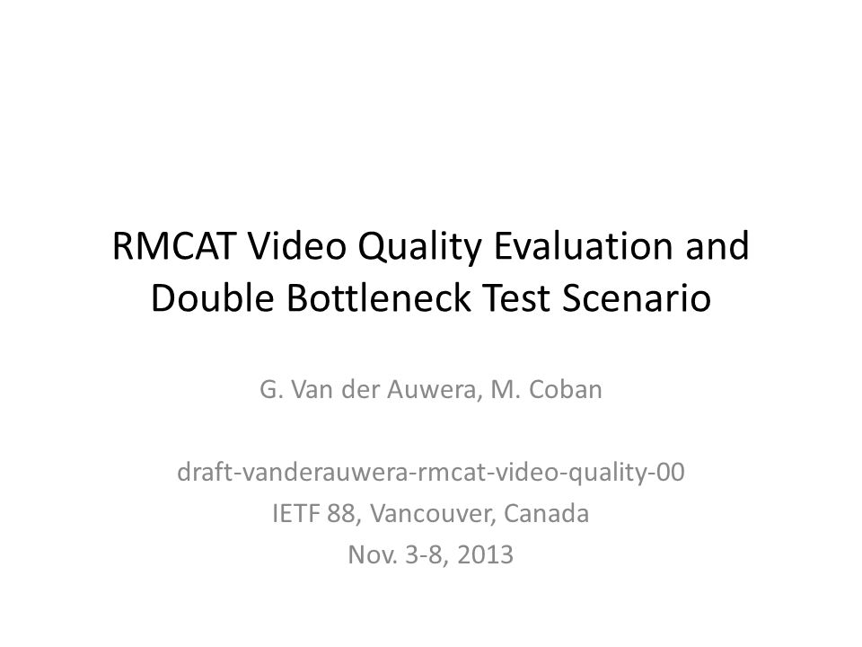 RMCAT Video Quality Evaluation and Double Bottleneck Test Scenario G.