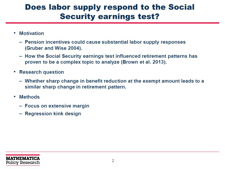 2 Does labor supply respond to the Social Security earnings test.