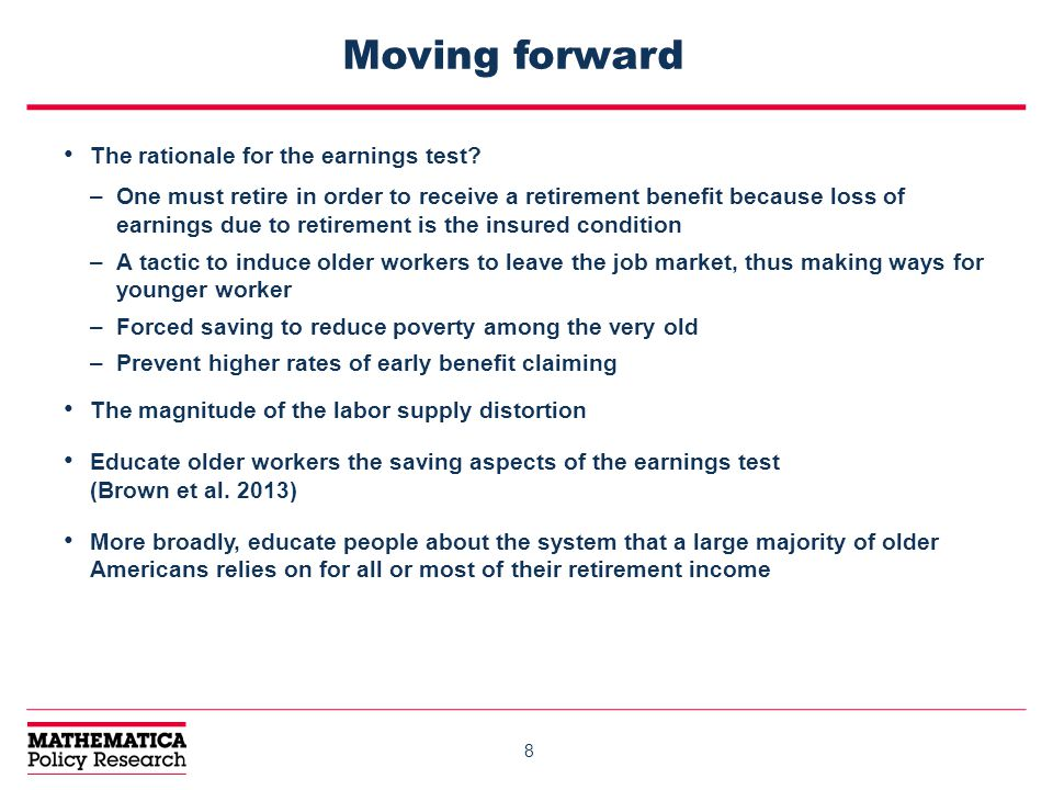 8 Moving forward The rationale for the earnings test.
