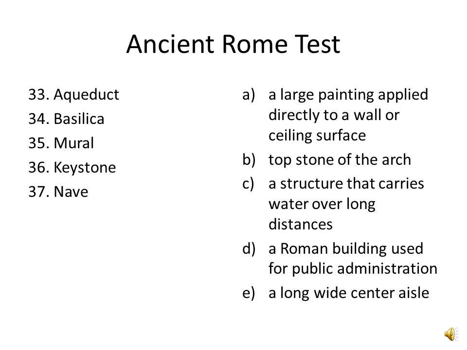 Ancient Rome Test Mark (a) true, Mark (b) false 28.
