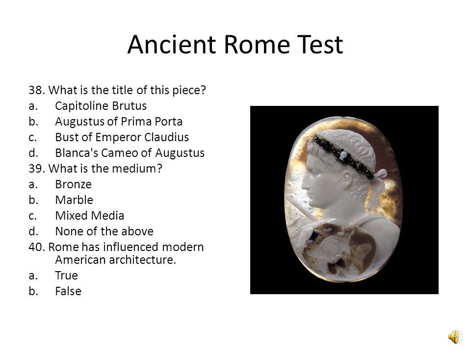 Ancient Rome Test 33. Aqueduct 34. Basilica 35. Mural 36.