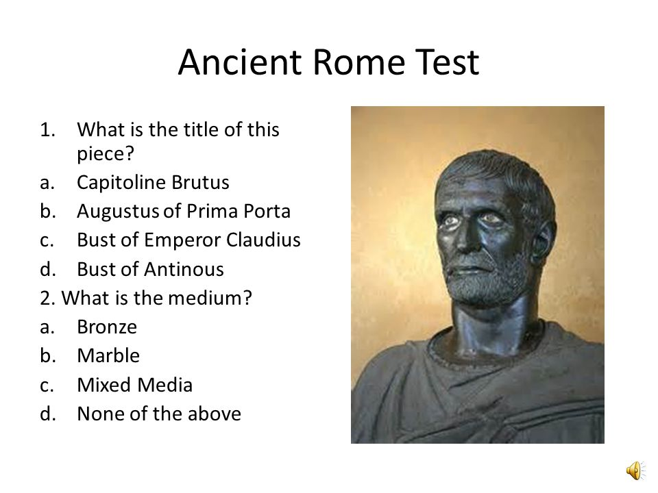 Ancient Rome Test 1.What is the title of this piece.