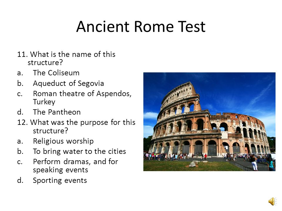 Ancient Rome Test 11.What is the name of this structure.