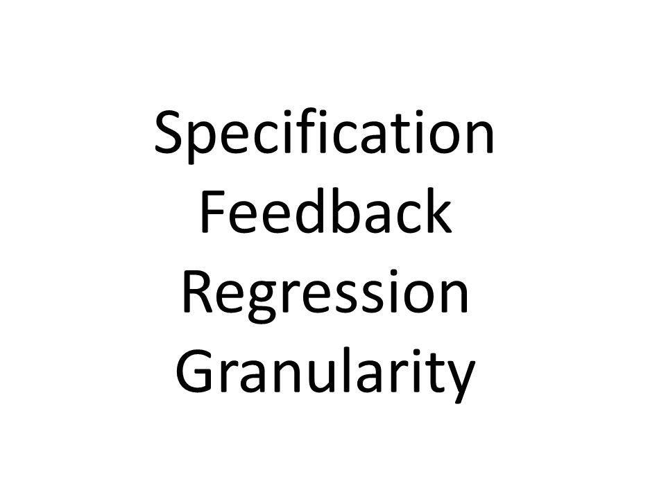 Specification Feedback Regression Granularity