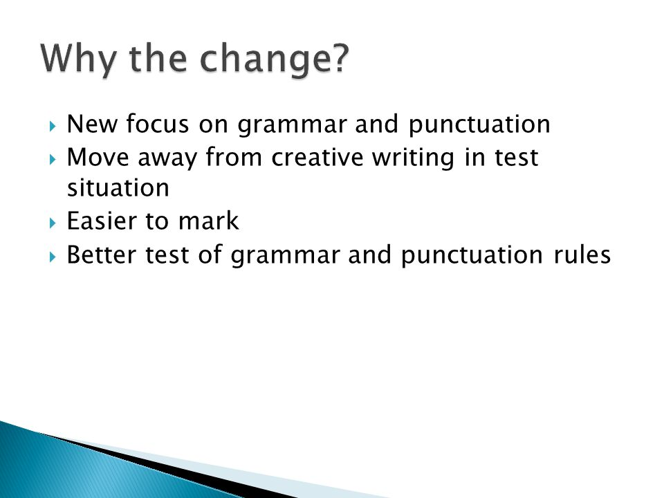  Reading test  Spelling test  Grammar and punctuation test  Teacher assessments
