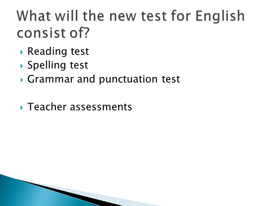  Look at examples of question types  Not finalised format yet  More details on line  Revision materials will be sent home  Weekly grammar lessons from year 3