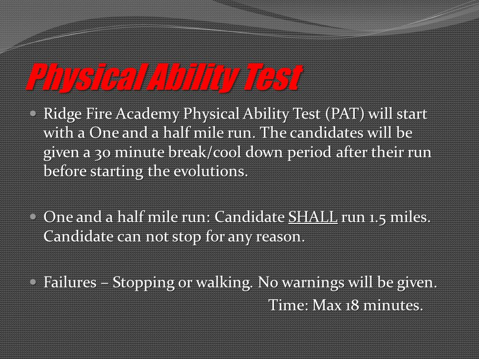 Ridge Fire Academy Physical Ability Test (PAT) will start with a One and a half mile run.