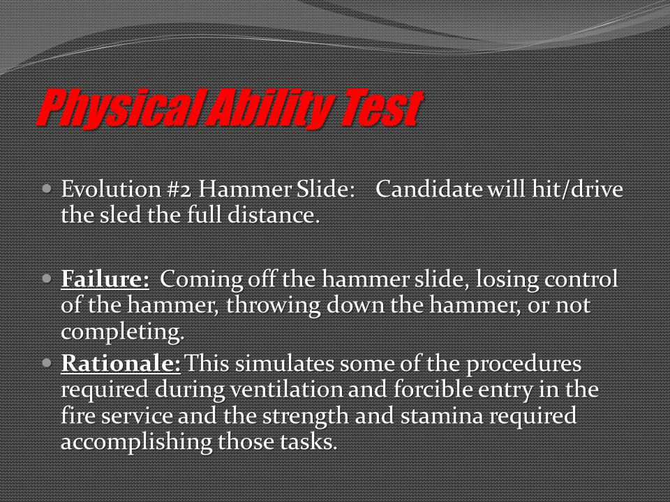 Evolution #2 Hammer Slide:Candidate will hit/drive the sled the full distance.