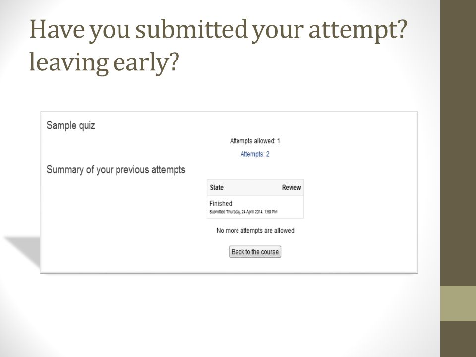 Have you submitted your attempt leaving early
