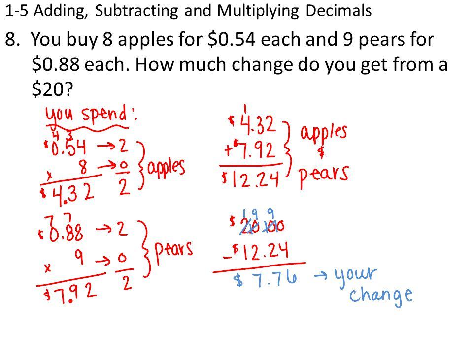 1-5 Adding, Subtracting and Multiplying Decimals 8.