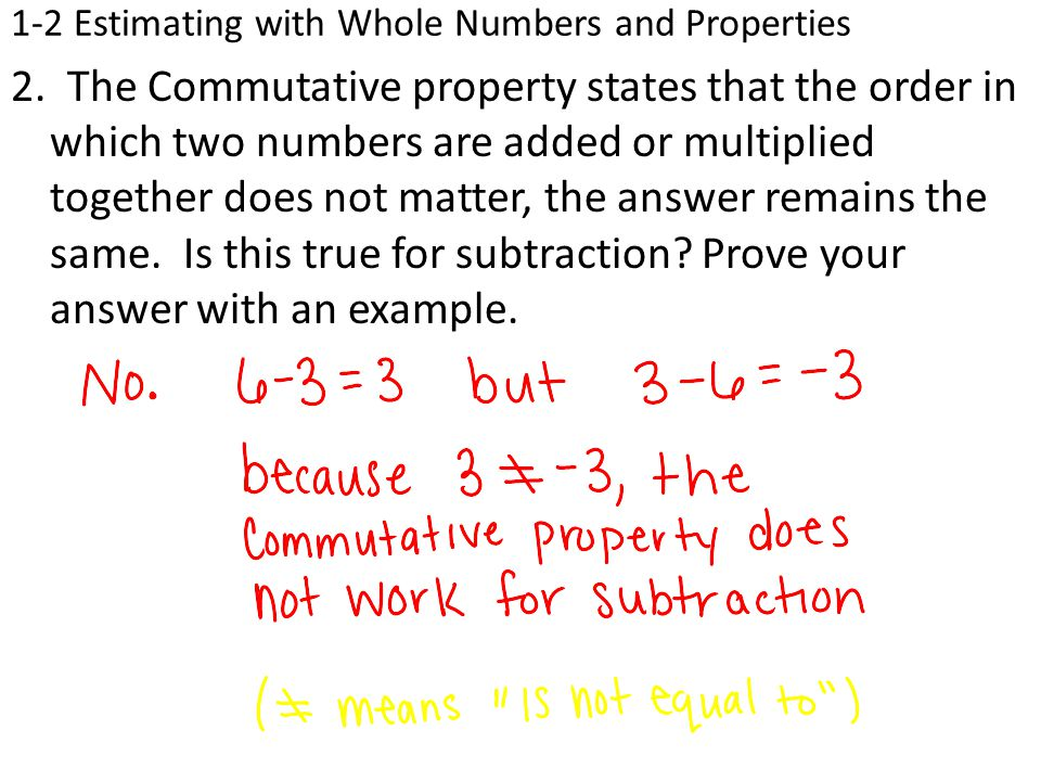 1-2 Estimating with Whole Numbers and Properties 2.