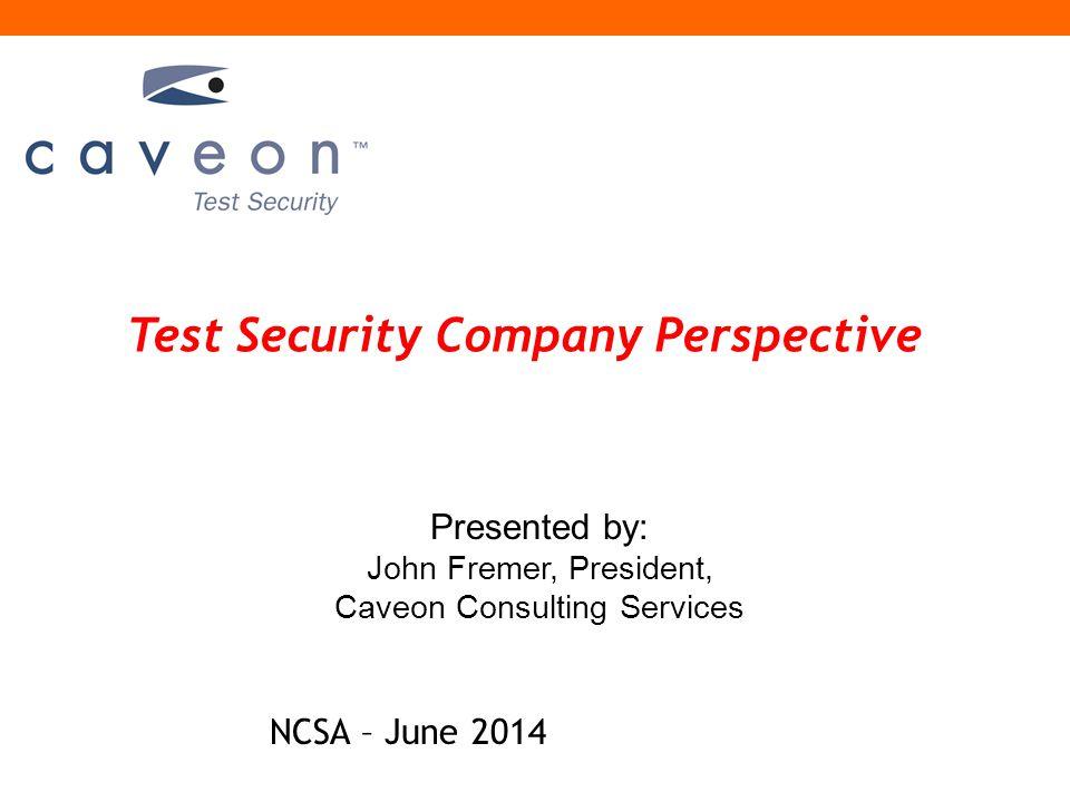 FOR MORE INFORMATION: John Fremer Caveon Consulting Services Caveon LLC 215-805- 3007 (cell) John.fremer@caveon.com