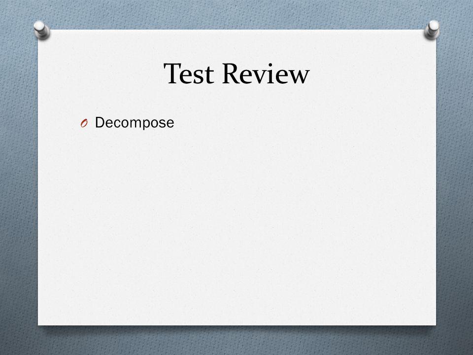 Test Review O Decompose