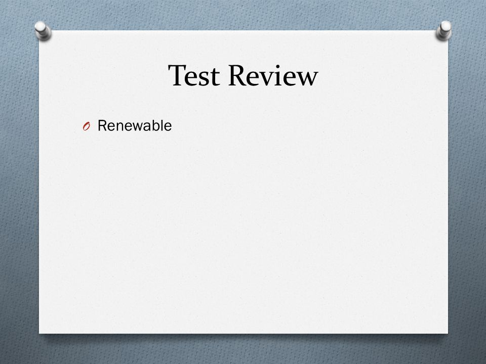 Test Review O Renewable