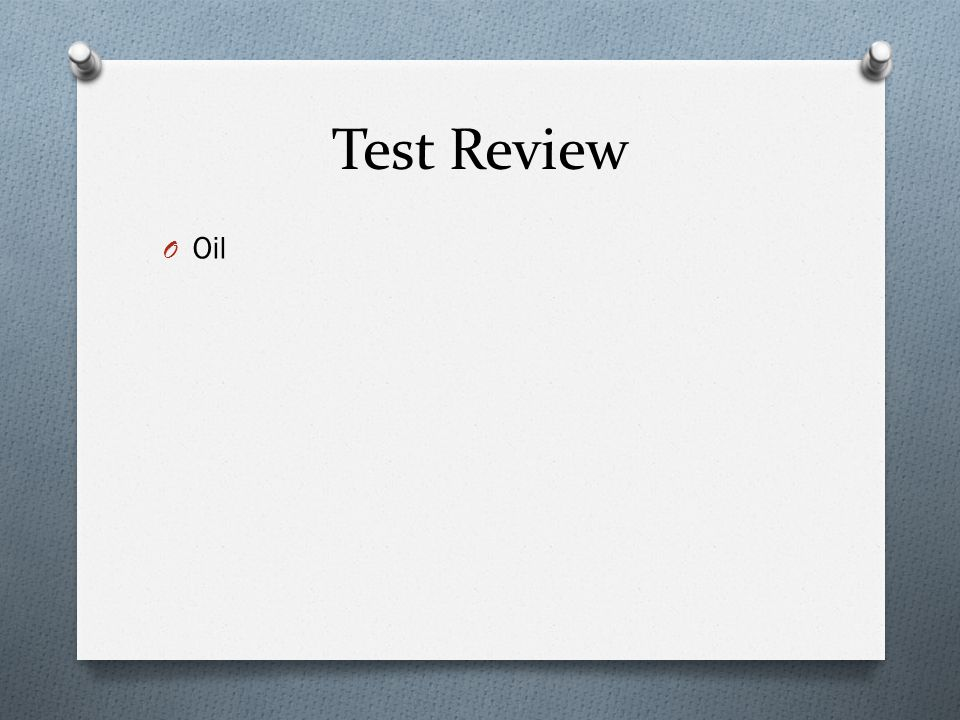 Test Review O Oil